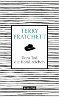 Terry Pratchett: Dem Tod die Hand reichen (Shaking Hands With Death, 2015)