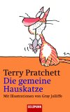 Terry Pratchett: Die gemeine Hauskatze (The Unadultered Cat, 2004)