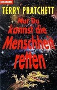 Terry Pratchett: Nur Du kannst die Menschheit retten (Only You Can Save Mankind - If Not You, Who Else?, 1992)