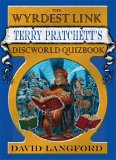 David Langford: The Wyrdest Link. Terry Pratchett's Discworld Quizbook (The Wyrdest Link. Terry Pratchett's Discworld Quizbook, 2002)
