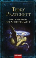 Terry Pratchett: Witz und Weisheit der Scheibenwelt (The Wit And Wisdom Of Discworld, 2007)